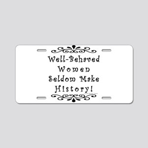 Well-Behaved Women Aluminum License Plate